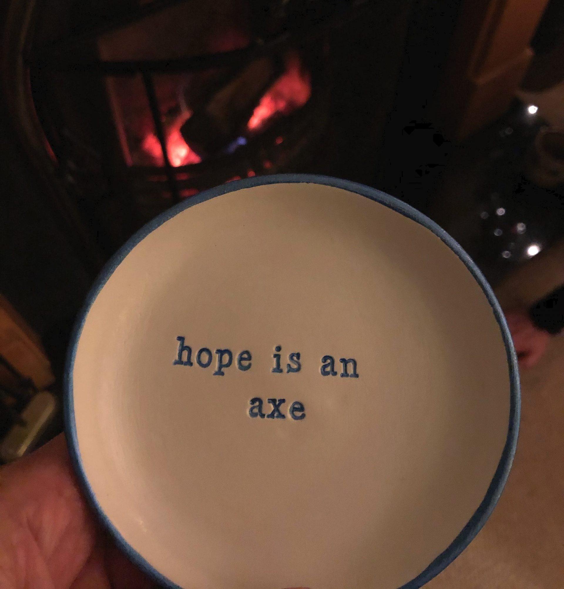 hope is an axe